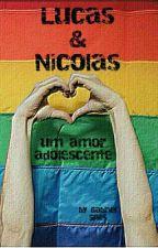 Lucas e Nicolas *um amor adolescente* by langer_desire