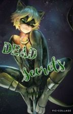 Dead Secrets {Chat Noir x Reader} Book 2 by SydTheKid224