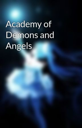 Academy of Demons and Angels by unknown12435