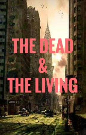 THE DEAD & THE LIVING  by Sami-KatyPerry