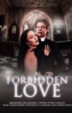 A Forbidden Love (Em Andamento) by _zarryismyart