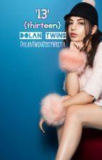 '13' {Thirteen}《E.D☆G.D》 by DolanTwinDirtyWriter
