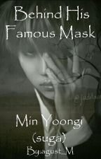 Behind His Famous Mask (Nl) by agust_M