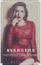 Avengers Preferences and Imagines!! (Book 2) by hungergames36