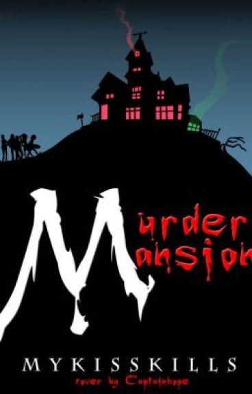 Murder Mansion by MyKissKills