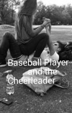 Baseball Player and the Cheerleader by ThisChick199876
