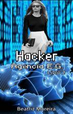 Hacker - Agência E.G. (Livro 2) by biamoreira8