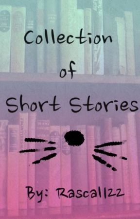 Collection of Short Stories by rascal122