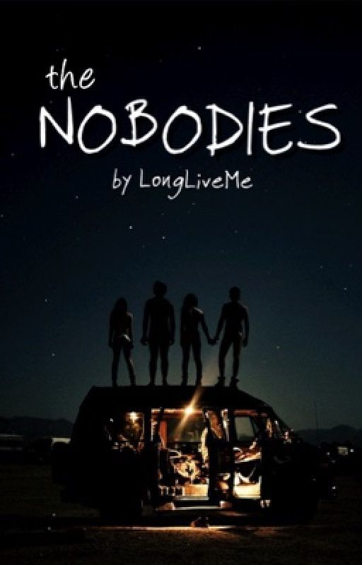 The Nobodies (on hold) by LongLiveMe