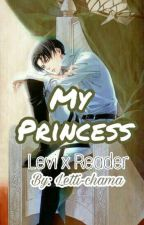 My Princess {LevixReader} by Letti-chama
