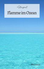 Flamme im Ozean (#Stexpert) by Pharaotix