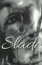 Slade - L.S (2) by taferr