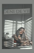 Déni de Vie by UnePlumeEcarlate