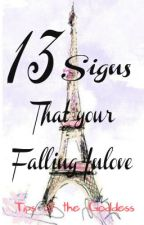 THIRTEEN Signs That Your Falling Inlove. ❤ by goddessgeremay