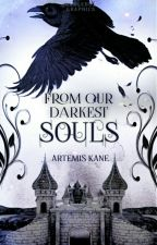From Our Darkest Souls by shadowsinthestars
