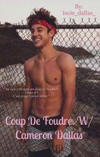 Coup de foudre (W/ Cameron Dallas) by lucie_dallas_