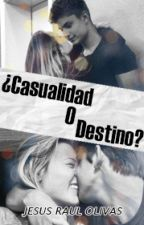 ¿Casualidad o Destino? (#COD1) by YizuzCrazy