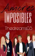 Amores Imposibles[Trilogía] by TheDreams05