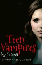 Teen Vampires ✔ (Editing) by shamusfrazier
