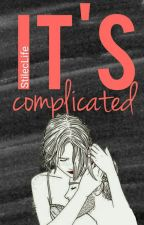 It's complicated by StilecLife