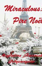 Miraculous: Pire Noël by yebyemnyetho