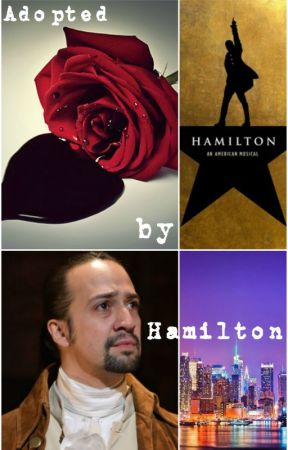 Adopted by Hamilton: The Founding Fathers Changed my Life by Cameronfirestone