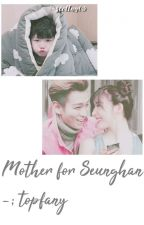 I'll be your mom -TopFany by seoltng03
