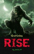 RISE ~ Gorinha  by _Joker_99