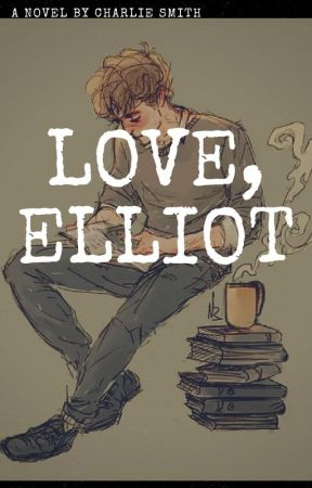 Love, Elliot by LABeeboTea
