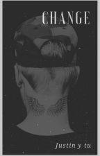 Change. [Justin Bieber y tu] by Kdaniela230