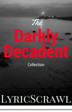 The Darkly Decadent Collection by ldstone