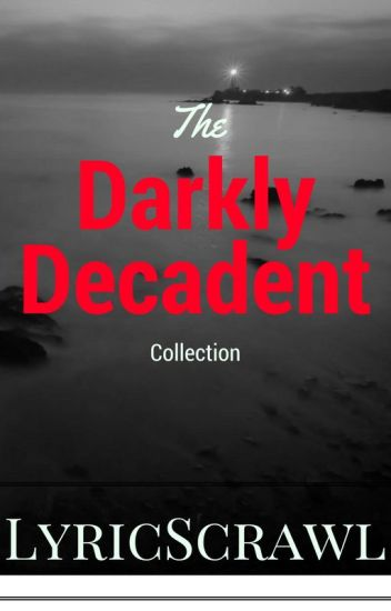 The Darkly Decadent Collection