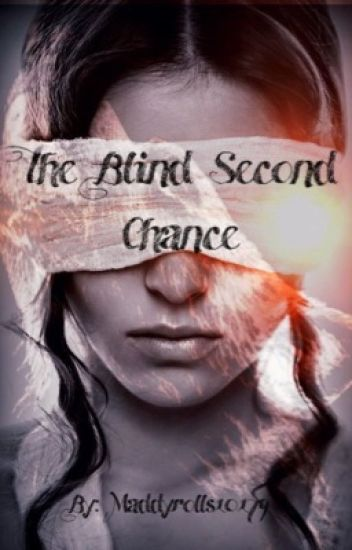The Blind Second Chance