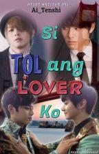 Si Tol ang Lover Ko (BXB 2013) by Ai_Tenshi