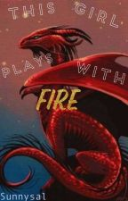 This Girl Plays With Fire (Harry Potter Fan Fiction) by Sunnysal