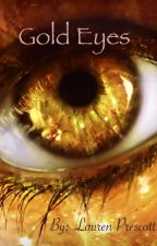 Gold Eyes by laur_writinggg
