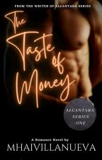The Taste Of Money (R18) ONGOING by Mhai-Villa-Nueva