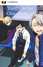 Yuri!! On ice one-shots by Le_Anime_Orange