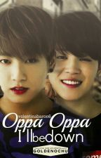 Oppa, Oppa I'll Be Down (Jikook) (Traducida) by PitchiBitchi