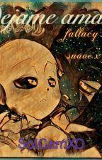Dejame amarte-FallacyxEncre JasperxSuave  by SolCamXD
