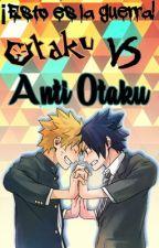 ¡Esto es la guerra! Otaku VS Anti Otaku by Neechin