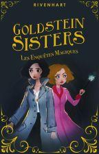 Goldstein Sisters, Les Enquêtes Magiques by Rivenhart