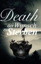 Death-der Wunsch, zu sterben by SisiChan