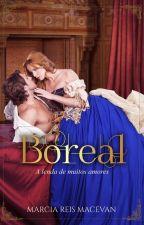 Boreal - A Lenda de muitos Amores by Marciamacevan