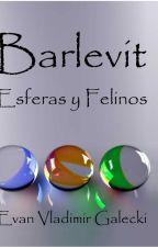 Barlevit, Esferas y Felinos by EvanVladimirGalecki