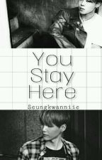 You stay here |Yoonmin|  by SeungKwanniie