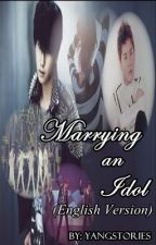 Marrying An Idol  (English Version) by yangstories
