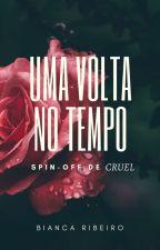 Cruel: uma volta no tempo (spin-off) by TheBiancaRibeiro