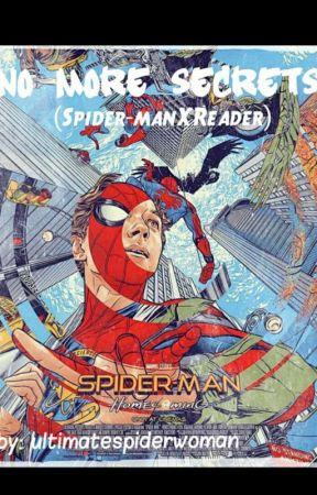 No more secrets (spiderman X reader) by ultimatespiderwoman