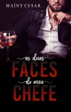 As duas faces do meu chefe by MainyCesar